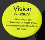 Vision Definition Button Showing Eyesight Or Future Goals