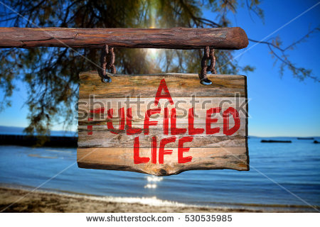 stock-photo-a-fulfilled-life-motivational-phrase-sign-on-old-wood-with-blurred-background-530535985