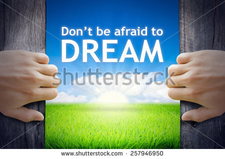 stock-photo-don-t-be-afraid-to-dream-hand-opening-an-old-wooden-door-and-found-don-t-be-afraid-to-dream-word-257946950
